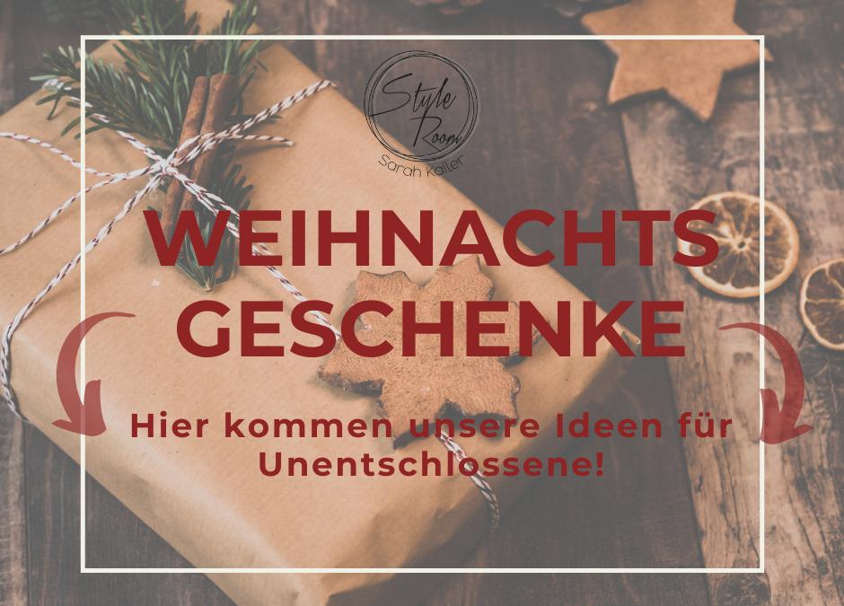 WEIHNACHTSGESCHENKE – Hier kommen unsere Ideen für Unentschlossene!